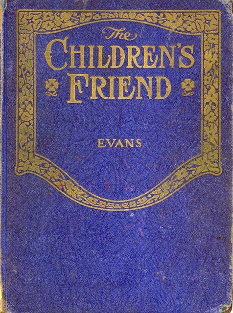 The Children's Friend: Pictures and Stories of the Life of Jesus by Mrs. Adelaide Bee Evans