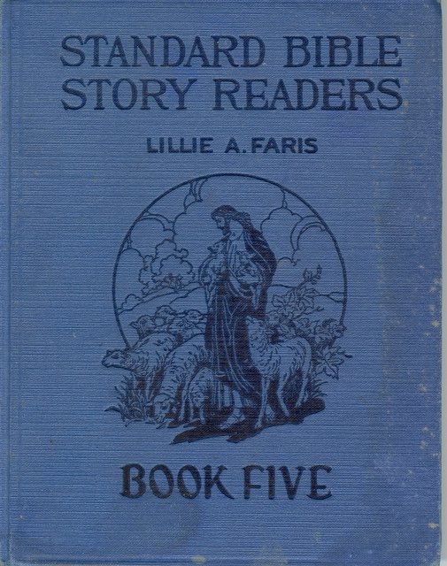 Standard Bible Story Readers, Book Five by Lillie A. Faris